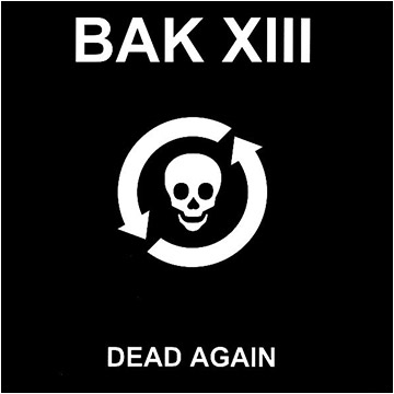 Bak XIII Dead Again Cover