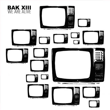 Bak XIII We Are Alive Cover